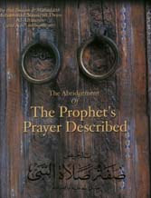 Click here to read Sheikh Al-Albanee's The Prophet's Prayer Described