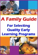 A family Guide for Selecting Quality Early Learning Programs